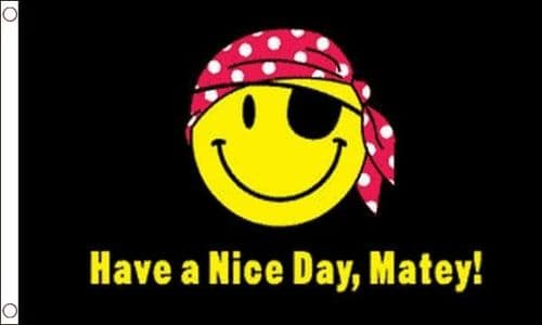 Have A Nice Day Matey 5ft x 3ft Flag