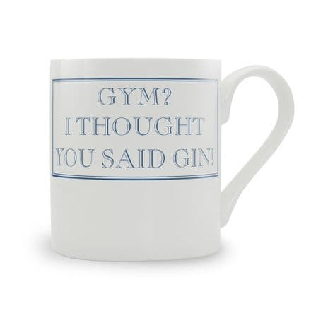 """Gym? I thought You said Gin!"" Blue fine bone china mug from Stubbs Mugs"