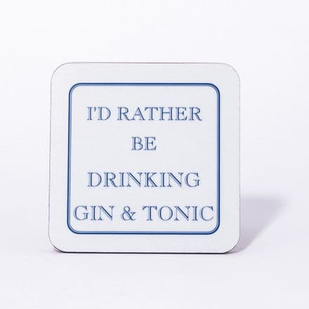 """I'd Rather Be Drinking Gin and Tonic"" coaster from Stubbs Mugs"