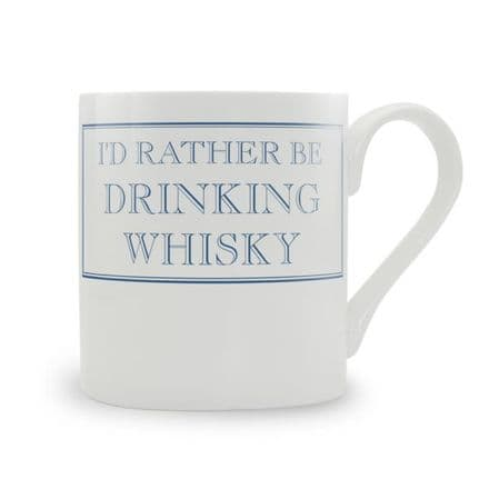 """I'd Rather Be Drinking Whisky"" fine bone china mug from Stubbs Mugs"