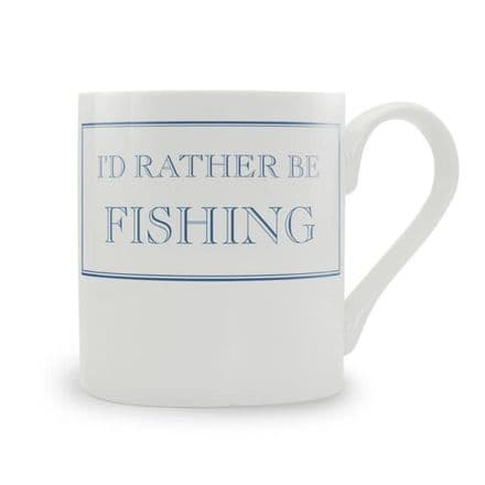 """I'd Rather Be Fishing"" fine bone china mug from Stubbs Mugs"