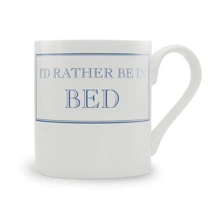 """I'd Rather Be In Bed"" fine bone china mug from Stubbs Mugs"