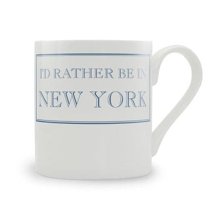 """I'd Rather Be In New York fine bone china mug from Stubbs Mugs"