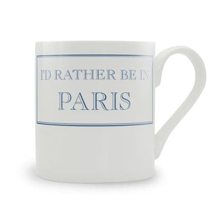 """I'd Rather Be In Paris"" fine bone china mug from Stubbs Mugs"