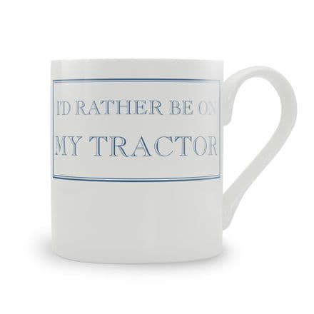 """I'd Rather Be On My Tractor"" fine bone china mug from Stubbs Mugs"