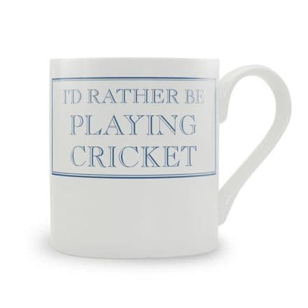 """I'd Rather Be Playing Cricket"" fine bone china mug from Stubbs Mugs"