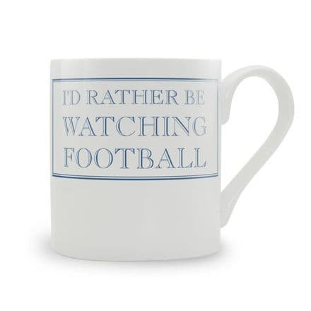 """I'd Rather Be Watching Football"" fine bone china mug from Stubbs Mugs"