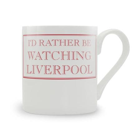 """I'd Rather Be Watching Liverpool"" fine bone china mug from Stubbs Mugs"