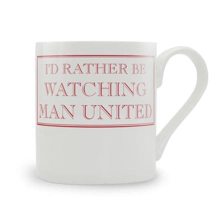 """I'd Rather Be Watching Man United"" fine bone china mug from Stubbs Mugs"