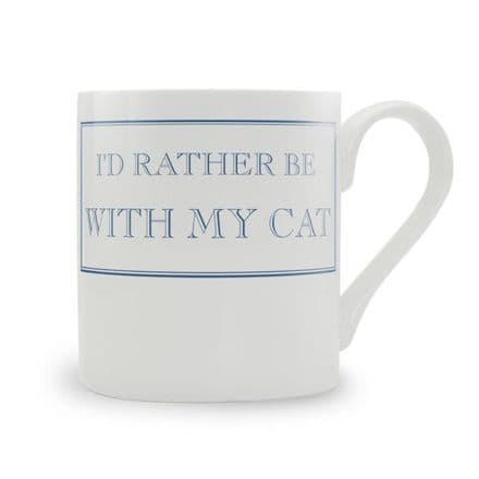 """I'd Rather Be With My Cat"" fine bone china mug from Stubbs Mugs"