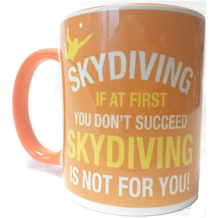 """""""If at first you don't succeed, skydiving is not for you."""" Ceramic Mug"""