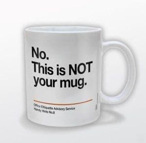 """""""No. This is NOT your mug"""" Mug"""