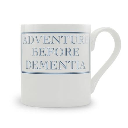 Adventure Before Dementia Blue fine bone china mug from Stubbs Mugs