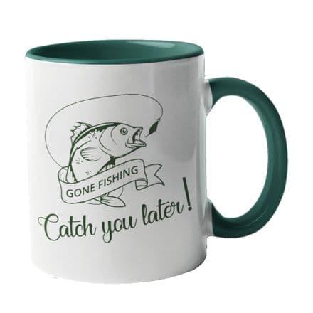 Gone Fishing Catch You Later! Ceramic Mug