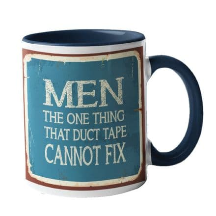 MEN The one Thing That Duct Tape CANNOT FIX Ceramic Mug