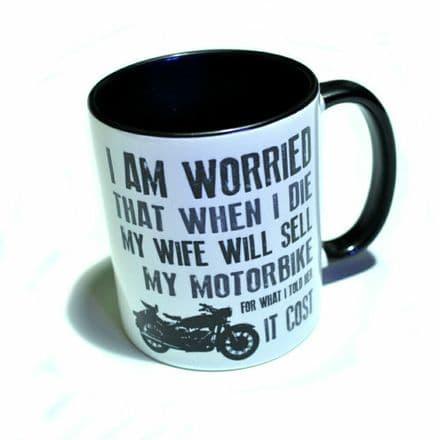 "Motorbike ""I'm worried that when I die..."" Ceramic Mug"