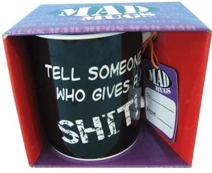 Tell Someone Who Gives A S**T Funny Ceramic Mug