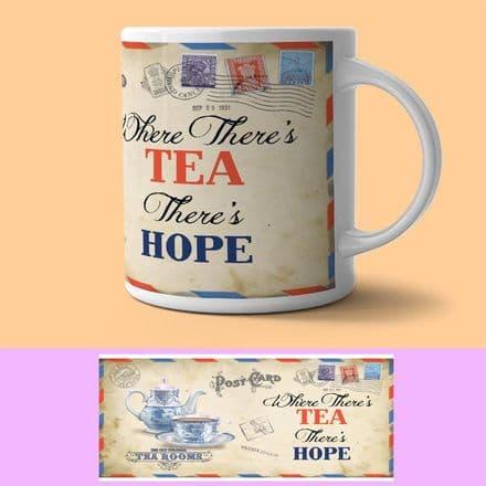 Where There's Tea There's Hope Mug