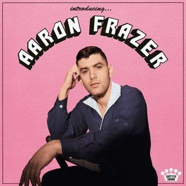 Aaron Frazer<br>Introducing...