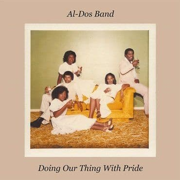 Al-Dos Band<br>Do Our Thing With Pride