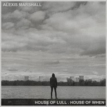 Alexis Marshall<br>House Of Lull . House Of When