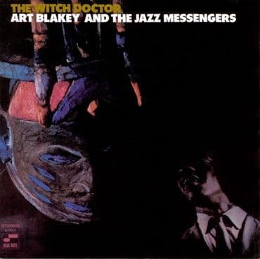Art Blakey & The Jazz Messengers<br>The Witch Doctor