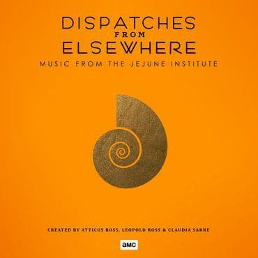 Atticus Ross<br>Dispatches From Elsewhere (Music From The Jejune Institute)