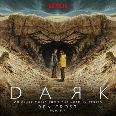 Ben Frost<br>Dark: Cycle 3 (Original Music From The Netflix Series)