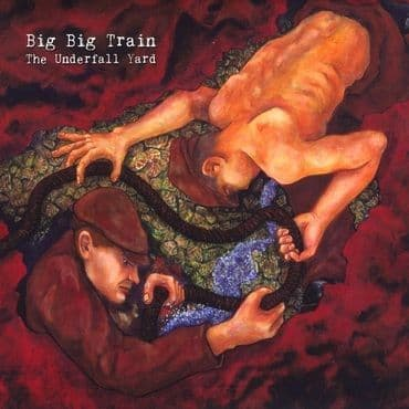 Big Big Train<br>The Underfall Yard