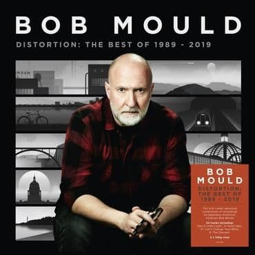 Bob Mould<br>Distortion: The Best Of 1989 - 2019