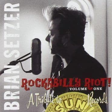 Brian Setzer<br>Rockabilly Riot! Volume One - A Tribute To Sun Records