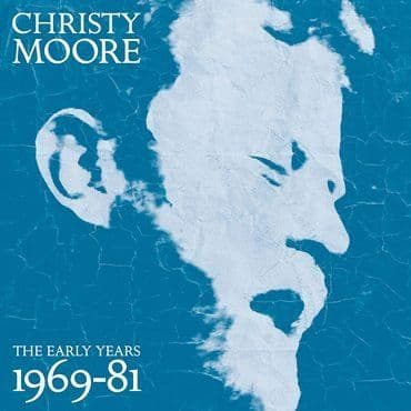 Christy Moore<br>The Early Years 1969-81