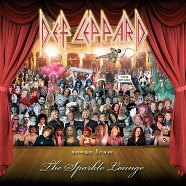 Def Leppard<br>Songs from the Sparkle Lounge