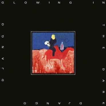 Django Django<br>Glowing In The Dark