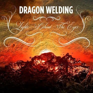 Dragon Welding<br>Lights Behind The Eyes