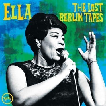 Ella Fitzgerald<br>The Lost Berlin Tapes