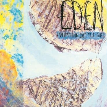 Everything But The Girl<br>Eden