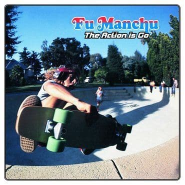 Fu Manchu<br>The Action Is Go! (Deluxe Edition)