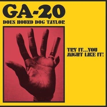 GA-20<br>Does Hound Dog Taylor: Try It... You Might Like It!