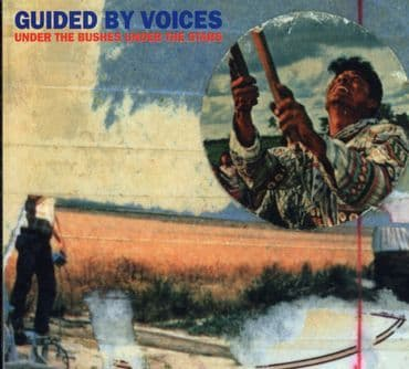 Guided By Voices<br>Under The Bushes Under The Stars