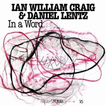 Ian William Craig & Daniel Lentz<br>In A Word
