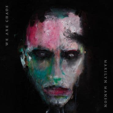 Marilyn Manson<br>We Are Chaos