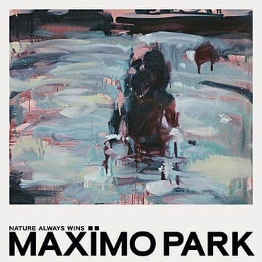 Maximo Park<br>Nature Always Wins