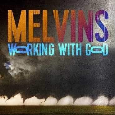 Melvins<br>Working With God