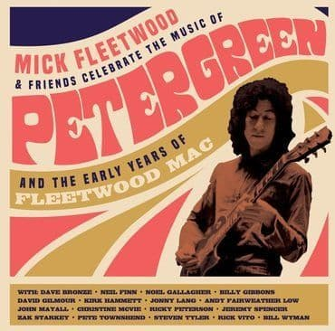 Mick Fleetwood & Friends<br>Celebrate The Music of Peter Green & The Early Years of Fleetwood Mac