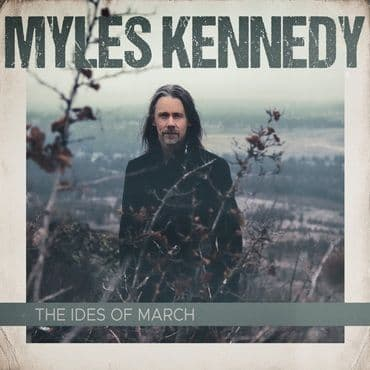 Myles Kennedy<br>The Idles Of March