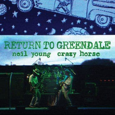 Neil Young & Crazy Horse<br>Return To Greendale