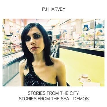 PJ Harvey<br>Stories From The City, Stories From The Sea - Demos