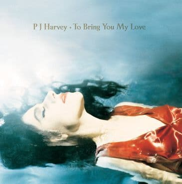 PJ Harvey<br>To Bring You My Love