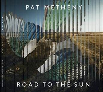 Pat Metheny<br>Road To The Sun